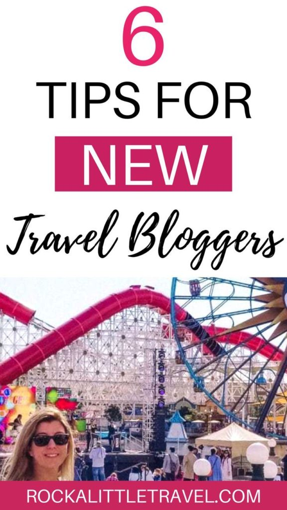 Pinterest Pin for post 6 Tips for New Travel Bloggers