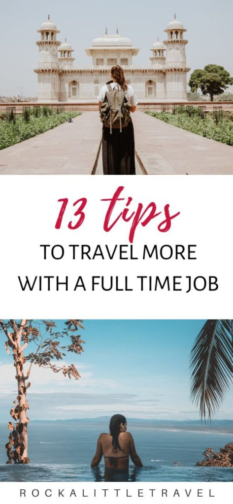 How to travel more even with a full time job