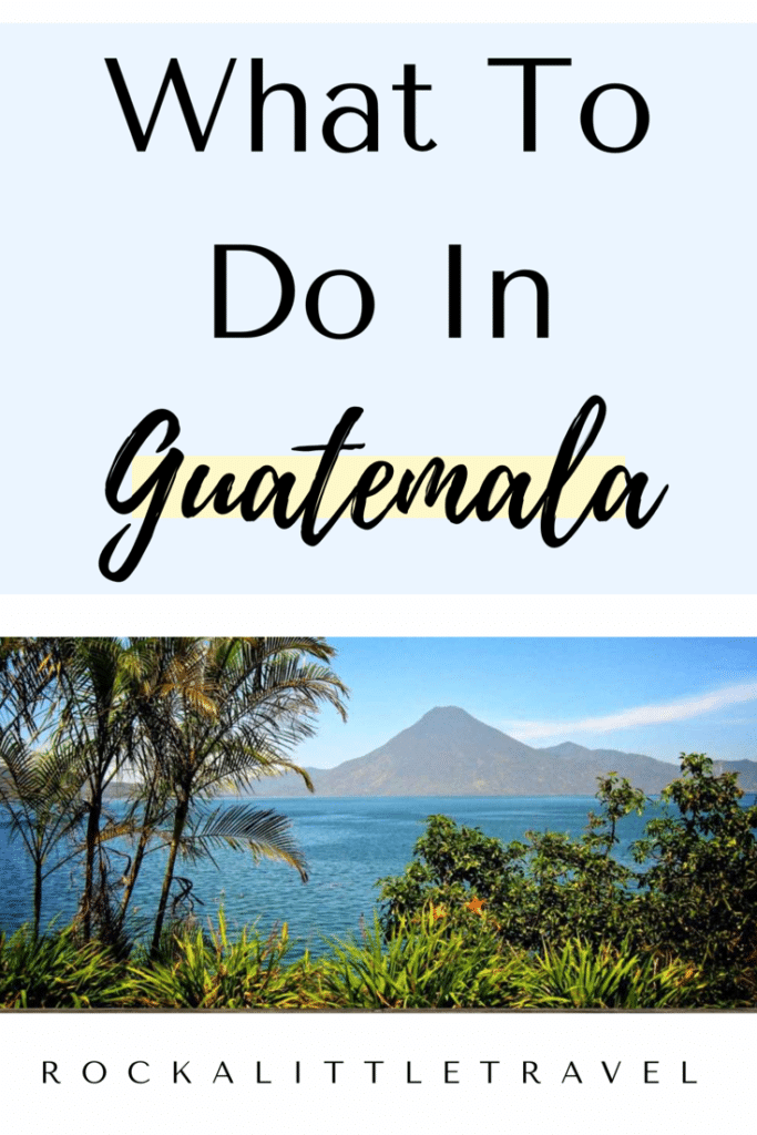 What to Do in Guatemala Pinterest Pin