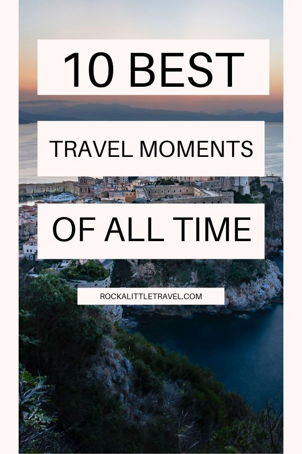 10 Best travel moments - Pinterest Pin