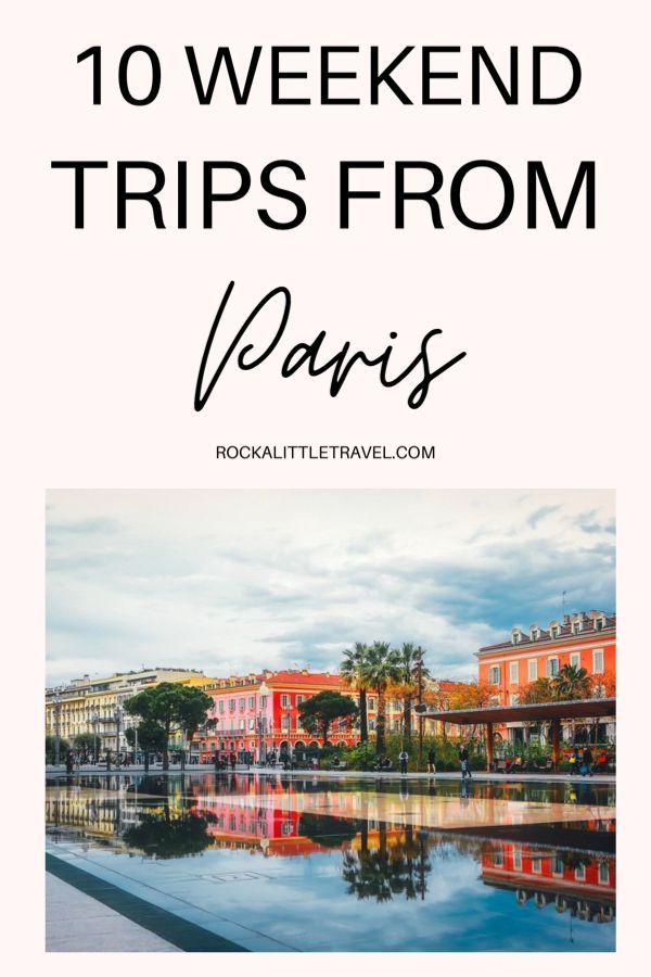 10 Beautiful Weekend Trips From Paris - Pinterest Pin