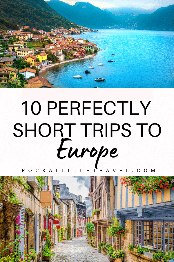 10 Perfectly Short Trips to Europe - Rock a Little Travel - Pinterest Pin