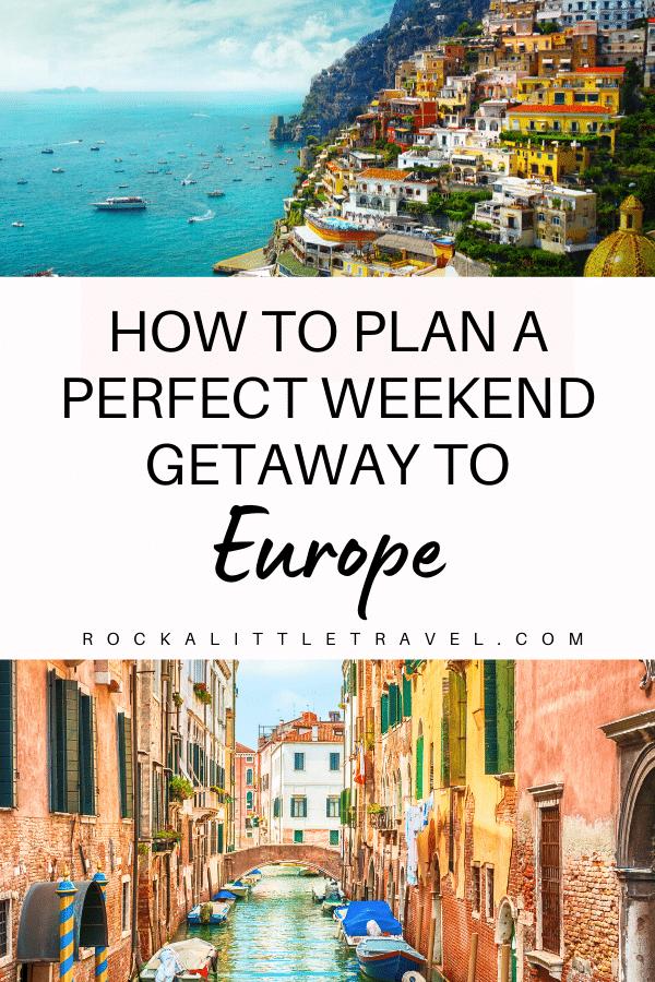 Weekend getaway to Europe - Pinterest Pin