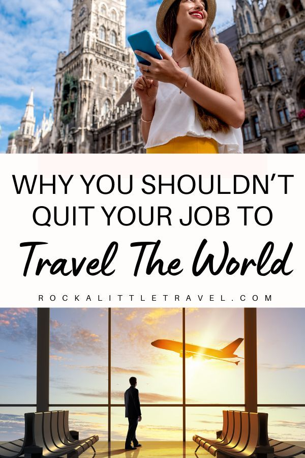 Why you shouldn't quit your job to travel the world - Pinterest Pin