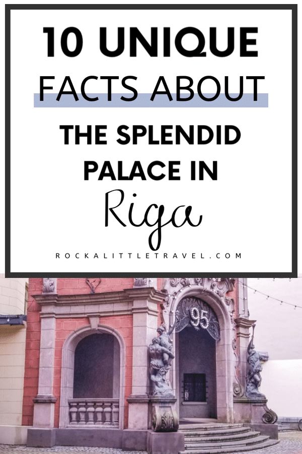 10 Interesting Facts About the Splendid Palace in Riga - Pinterest Pin