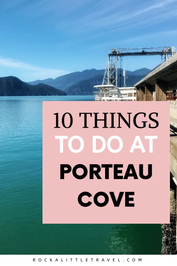 10 Things to do at Porteau Cove - Rock a Little Travel Pinterest Pin