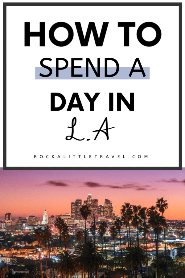 A Perfect One Day in LA Itinerary - Pinterest Pin