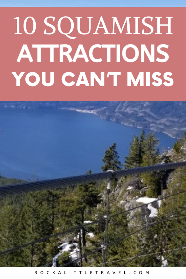 Top 10 Squamish Attractions You Can't Miss - Rock a Little Travel