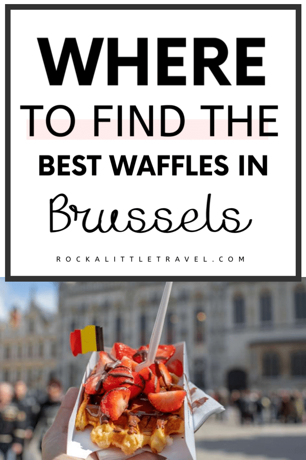 Where to Find the Best Waffles in Brussels - Pinterest Pin