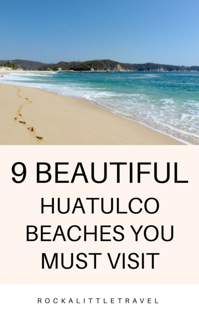 9 Beautiful Huatulco Beaches You Must Visit - Rock a Little Travel