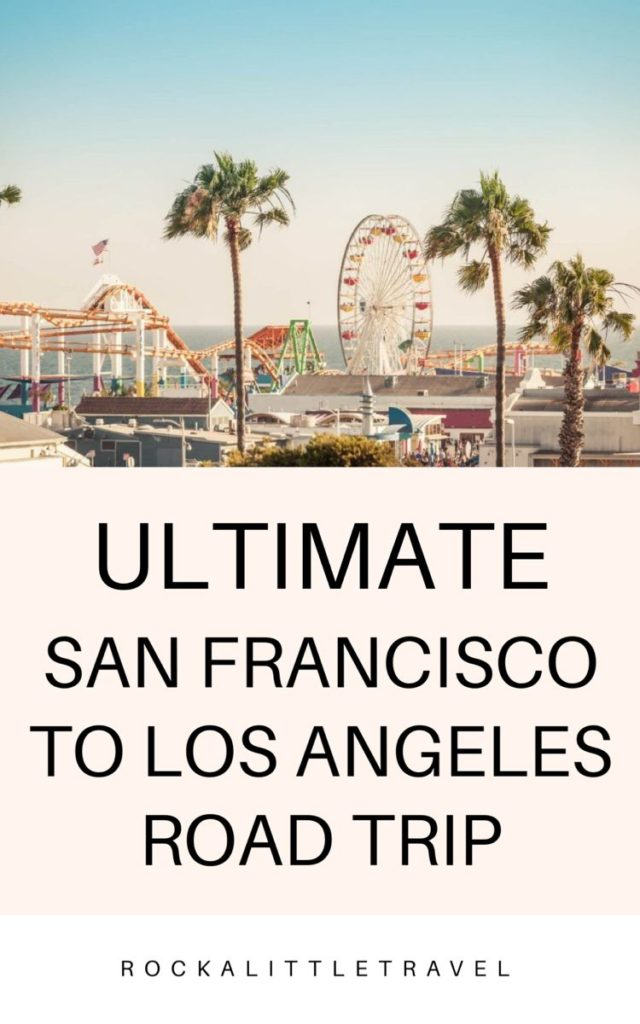The Ultimate SF to LA Road Trip - Rock a Little Travel