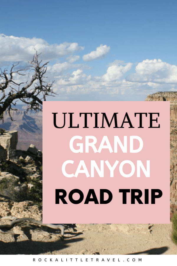 Ultimate Grand Canyon road trip