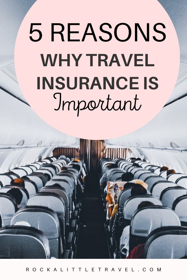 5 Reasons Why Travel Insurance is Important - Rock a Little Travel