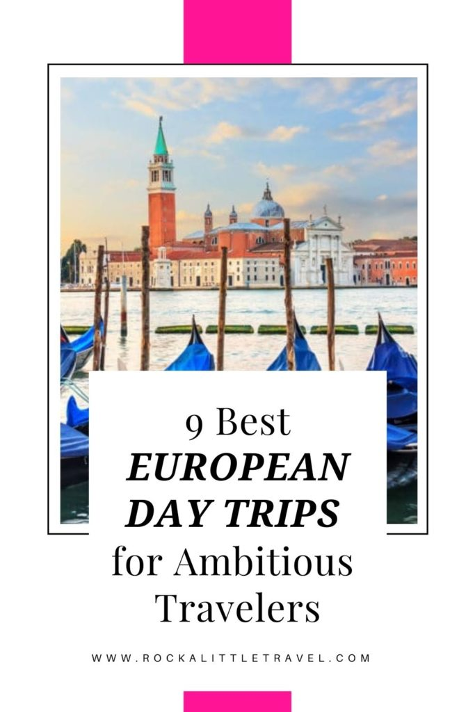 9 Best European Day Trips Pinterest Pin