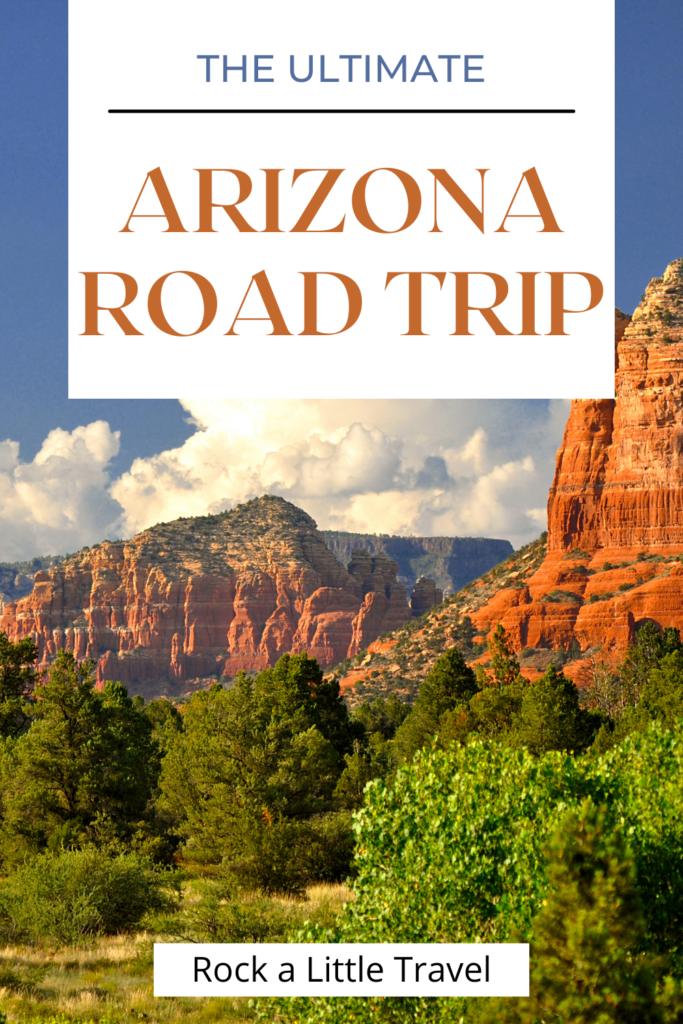 The Ultimate Arizona Road Trip Pinterest Pin