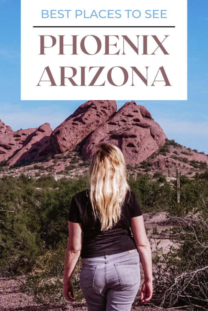 Best Places to See in Phoenix Arizona